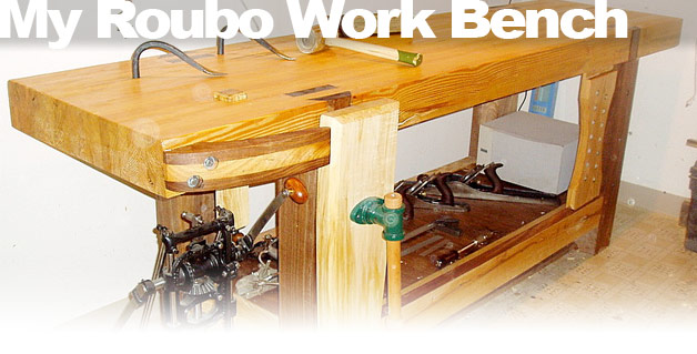 My Roubo Work Bench